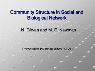 Community Structure in Social and Biological Network