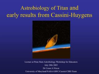 Astrobiology of Titan  and  early results from Cassini-Huygens