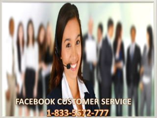 Try our Facebook Customer Service to fix Facebook issues 1-833-5557-777
