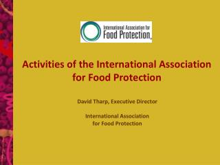 Activities of the International Association for Food Protection