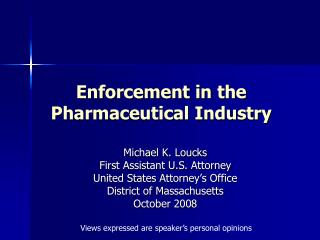 Enforcement in the Pharmaceutical Industry