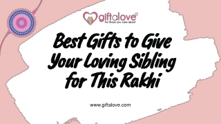 Best Gifts to Give Your Loving Sibling for This Rakhi - giftalove.com