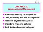 CHAPTER 22 Working Capital Management