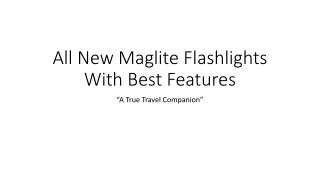 All New Maglite Flashlights With Best Features