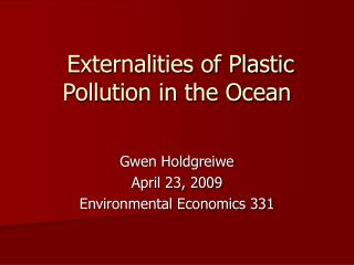 Externalities of Plastic Pollution in the Ocean