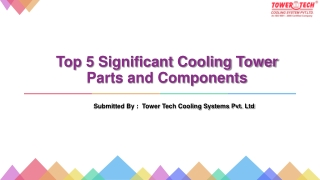Top 5 Significant Cooling Tower Parts and Components