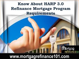 Harp 3.0 Mortgage Program - Qualify for Harp 3 Eligibility, Requirement