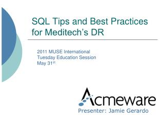 SQL Tips and Best Practices for Meditech's DR
