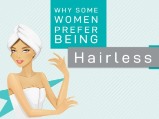 Why Some Women Prefer Being Hairless