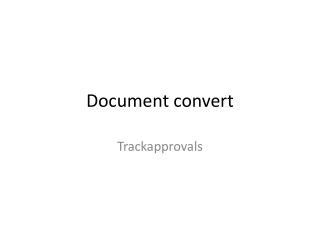 Document convert