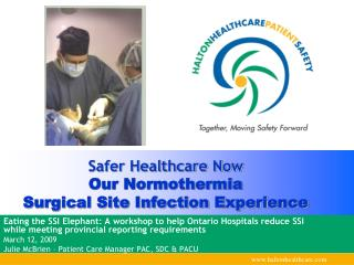 Safer Healthcare Now Our Normothermia  Surgical Site Infection Experience