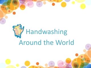 Handwashing Around the World