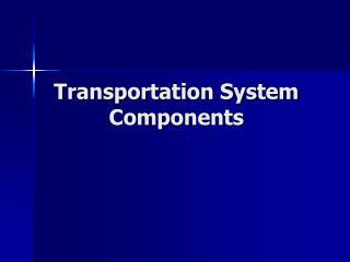 Transportation System Components