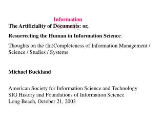 Information The Artificiality of Documents: or, Resurrecting the Human in Information Science.  Thoughts on the InComple