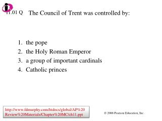 The Council of Trent was controlled by: