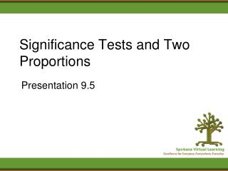 Significance Tests and Two Proportions