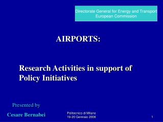 AIRPORTS: Research Activities in support of  Policy Initiatives
