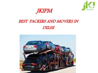 JKIPM-PACKERS AND MOVERS IN DELHI