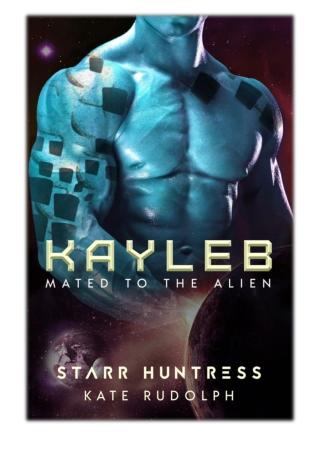 [PDF] Free Download Kayleb By Kate Rudolph & Starr Huntress