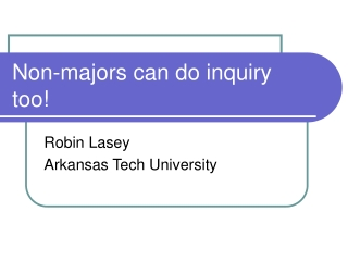 Non-majors can do inquiry too!