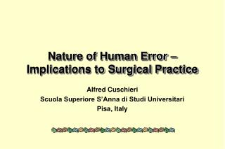 Nature of Human Error – Implications to Surgical Practice