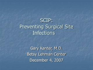SCIP: Preventing Surgical Site Infections
