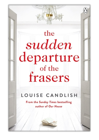 [PDF] Free Download The Sudden Departure of the Frasers By Louise Candlish