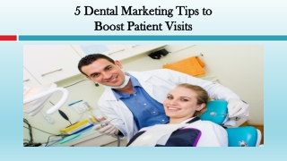 Dental Marketing Tips to Boost Patient Visits