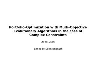 Portfolio-Optimization with Multi-Objective Evolutionary Algorithms in the case of Complex Constraints