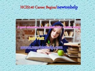 HCIS140 Career Begins/newtonhelp.com