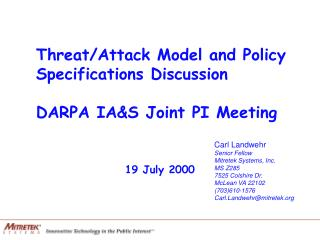 Threat/Attack Model and Policy Specifications Discussion DARPA IA&S Joint PI Meeting