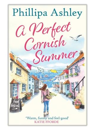 [PDF] Free Download A Perfect Cornish Summer By Phillipa Ashley