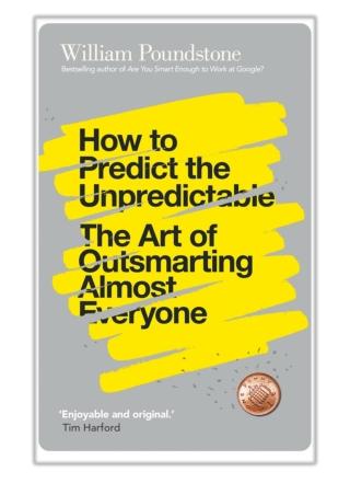 [PDF] Free Download How to Predict the Unpredictable By William Poundstone