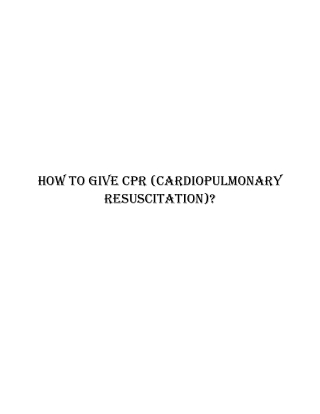 How to give CPR (Cardiopulmonary Resuscitation)?