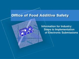 Office of Food Additive Safety