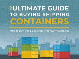 A Guide to Buying, Using and Caring for New Shipping Containers