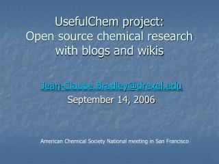 UsefulChem project:  Open source chemical research with blogs and wikis