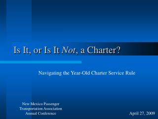 Is It, or Is It  Not , a Charter?