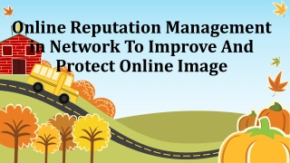 Improve And Protect Online Image With Online Reputation Management in Network