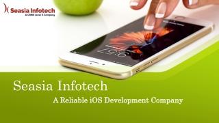 Seasia Infotech- A Reliable iOS Development Company