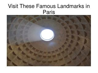 Must Visit Landmarks in Paris
