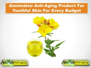 Annimateo Anti-Aging Product For Youthful Skin For Every Budget