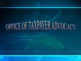 OFFICE OF TAXPAYER ADVOCACY