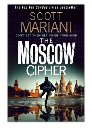 [PDF] Free Download The Moscow Cipher By Scott Mariani