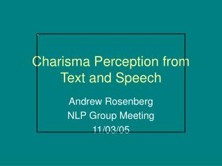 Charisma Perception from Text and Speech