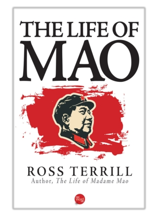 [PDF] Free Download The Life of Mao By Ross Terrill
