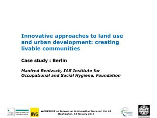Innovative approaches to land use and urban development: creating livable communities Case study : Berlin
