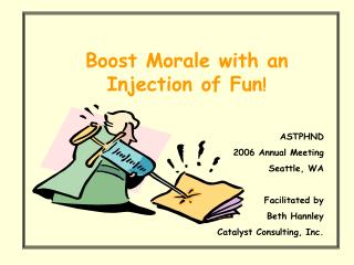 Boost Morale with an Injection of Fun !