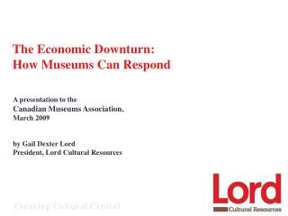 The Economic Downturn:  How Museums Can Respond