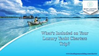 What's Included on Your Luxury Yacht Charters Trip?
